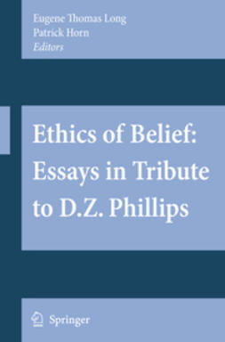 Horn, Patrick - Ethics of Belief: Essays in Tribute to D.Z. Phillips, ebook