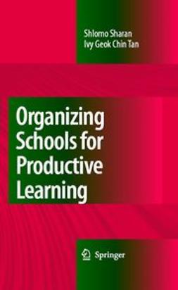 Sharan, Shlomo - Organizing Schools for Productive Learning, ebook