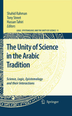 Rahman, Shahid - The Unity of Science in the Arabic Tradition, ebook