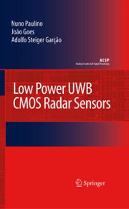 Garção, Adolfo Steiger - Low Power Uwb Cmos Radar Sensors, e-bok