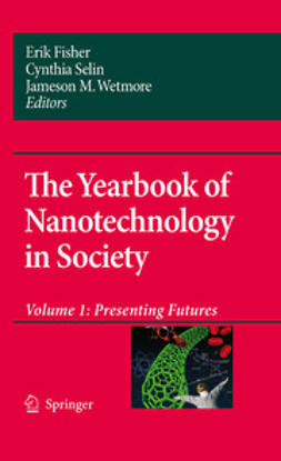 The Yearbook of Nanotechnology in Society, Volume I: Presenting Futures