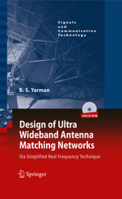 Yarman, Binboga Siddik - Design of Ultra Wideband Antenna Matching Networks, ebook