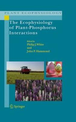 Hammond, John P. - The Ecophysiology of Plant-Phosphorus Interactions, ebook