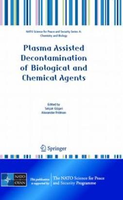 Fridman, Alexander - Plasma Assisted Decontamination of Biological and Chemical Agents, ebook