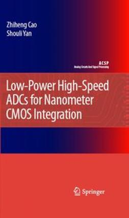 Cao, Zhiheng - Low-Power High-Speed ADCs for Nanometer CMOS Integration, e-kirja