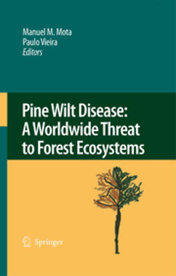 Mota, Manuel M. - Pine Wilt Disease: A Worldwide Threat to Forest Ecosystems, ebook