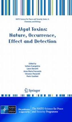 Barsanti, Laura - Algal Toxins: Nature, Occurrence, Effect and Detection, ebook
