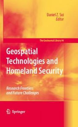 Sui, Daniel Z. - Geospatial Technologies and Homeland Security, ebook