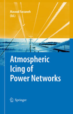 Farzaneh, Masoud - Atmospheric Icing of Power Networks, ebook
