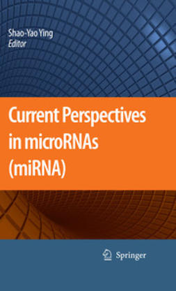Ying, Shao-Yao - Current Perspectives in microRNAs (miRNA), ebook