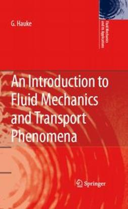 Hauke, G. - An Introduction to Fluid Mechanics and Transport Phenomena, ebook