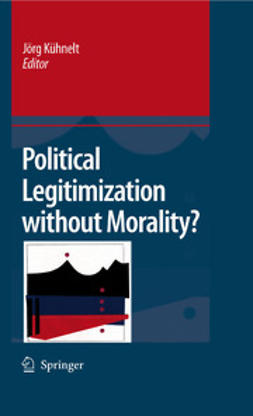 Kühnelt, Jörg - Political Legitimization without Morality?, ebook