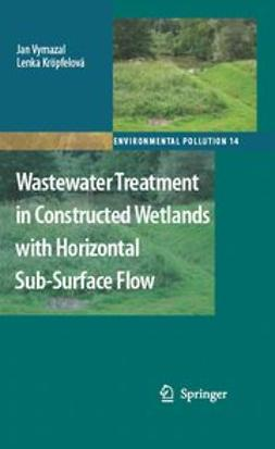 Kröpfelová, Lenka - Wastewater Treatment in Constructed Wetlands with Horizontal Sub-Surface Flow, ebook