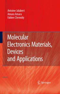 Amara, Amara - Molecular Electronics Materials, Devices and Applications, ebook
