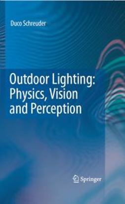 Schreuder, Duco - Outdoor Lighting: Physics, Vision and Perception, ebook