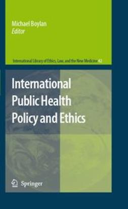 Boylan, Michael - International Public Health Policy and Ethics, ebook