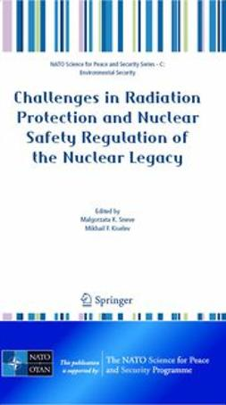 Kiselev, Mikhail F. - Challenges in Radiation Protection and Nuclear Safety Regulation of the Nuclear Legacy, e-kirja