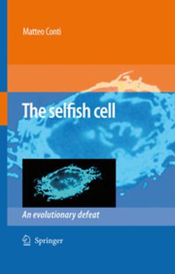 Conti, Matteo - The Selfish Cell, ebook
