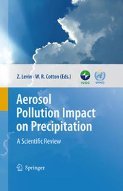 Cotton, William R. - Aerosol Pollution Impact on Precipitation, ebook
