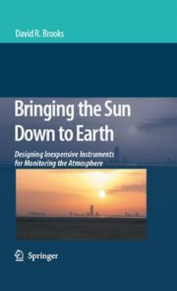 Brooks, David R. - Bringing the Sun Down to Earth, ebook