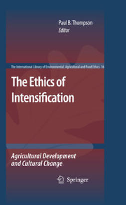 Thompson, Paul B. - The Ethics of Intensification, ebook