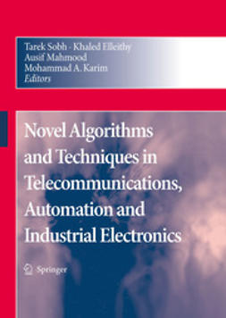 Elleithy, Khaled - Novel Algorithms and Techniques In Telecommunications, Automation and Industrial Electronics, ebook