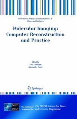 Caner, Alessandra - Molecular Imaging: Computer Reconstruction and Practice, ebook