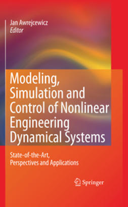 Awrejcewicz, Jan - Modeling, Simulation and Control of Nonlinear Engineering Dynamical Systems, ebook