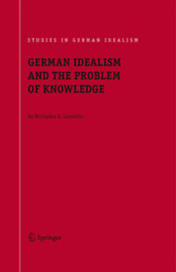 Limnatis, Nectarios G. - German Idealism and the Problem of Knowledge: Kant, Fichte, Schelling, and Hegel, e-bok