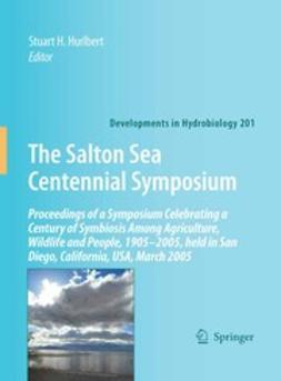 Hurlbert, Stuart H. - The Salton Sea Centennial Symposium, e-kirja
