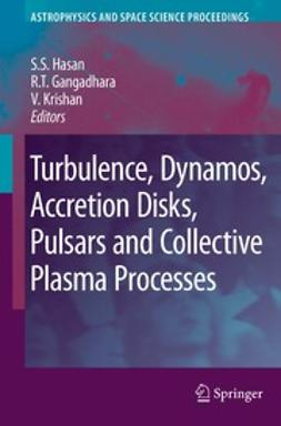 Gangadhara, R. T. - Turbulence, Dynamos, Accretion Disks, Pulsars and Collective Plasma Processes, ebook