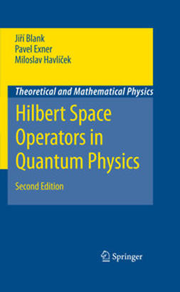 Blank, Jiří - Hilbert Space Operators in Quantum Physics, ebook