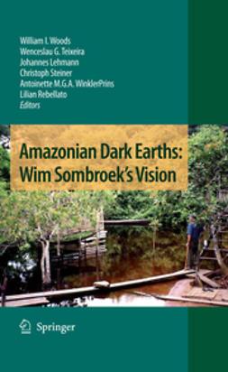 Lehmann, Johannes - Amazonian Dark Earths: Wim Sombroek's Vision, ebook