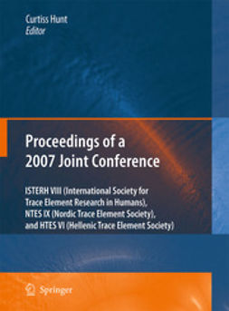 Hunt, Curtiss - Proceedings of the VIIIth Conference of the International Society for Trace Element Research in Humans (ISTERH), the IXth Conference of the Nordic Trace Element Society (NTES), and the VIth Conference of the Hellenic Trace Element Society (HTES), 2007, ebook