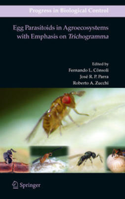Consoli, Fernando L. - Egg Parasitoids in Agroecosystems with Emphasis on Trichogramma, e-bok
