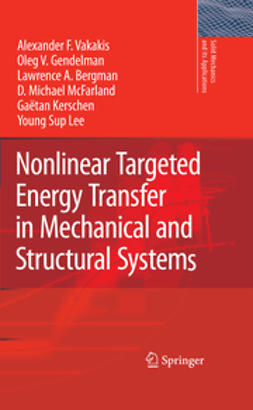 Vakakis, A. F. - Nonlinear Targeted Energy Transfer in Mechanical and Structural Systems, ebook