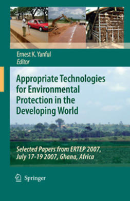 Yanful, Ernest K. - Appropriate Technologies for Environmental Protection in the Developing World, ebook