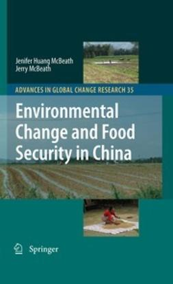 McBeath, Jenifer Huang - Environmental Change and Food Security in China, ebook