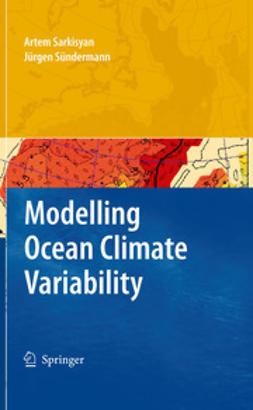 Sarkisyan, Artem S. - Modelling Ocean Climate Variability, ebook