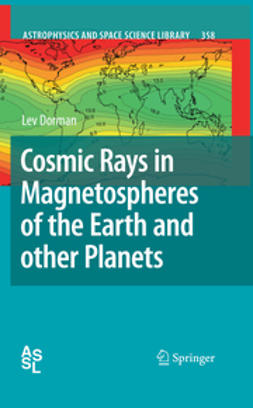 Dorman, Lev - Cosmic Rays in Magnetospheres of the Earth and other Planets, ebook