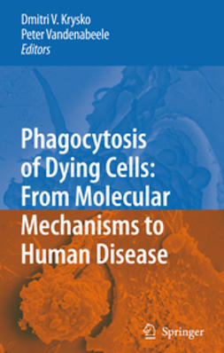 Krysko, Dmitri V. - Phagocytosis of Dying Cells: From Molecular Mechanisms to Human Diseases, ebook