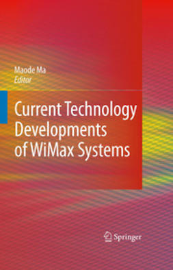Ma, Maode - Current Technology Developments of WiMax Systems, e-bok