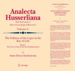 Tymieniecka, A-T. - The Fullness of the Logos in the Key of Life Book I, ebook