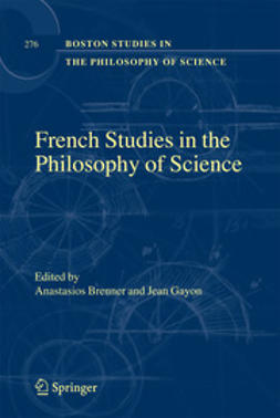 Brenner, Anastasios - French Studies In The Philosophy Of Science, e-kirja