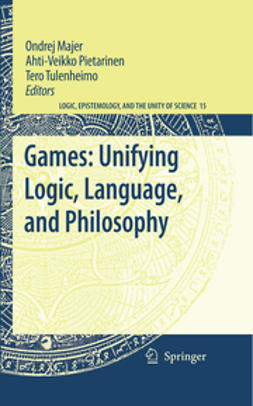 Majer, Ondrej - Games: Unifying Logic, Language, and Philosophy, e-kirja