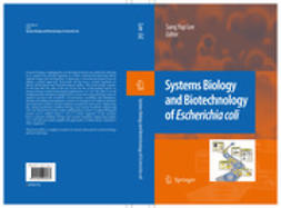 "Lee, Sang Yup - Systems Biology and Biotechnology of <Emphasis Type=""Italic"">Escherichia coli</Emphasis>, ebook"