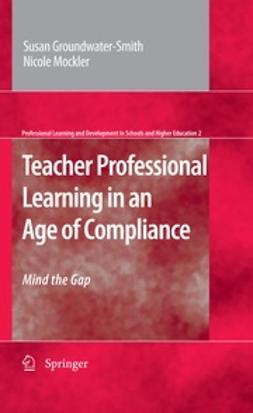 Mockler, Nicole - Teacher Professional Learning in an Age of Compliance, ebook