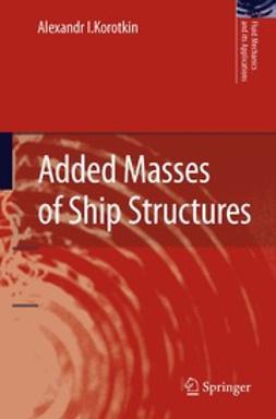 Korotkin, Alexandr I. - Added Masses of Ship Structures, ebook