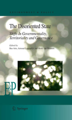 Arts, Bas - The Disoriented State: Shifts in Governmentality, Territoriality and Governance, e-bok