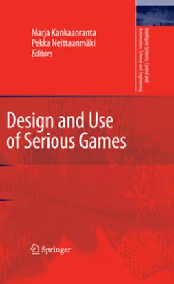 Kankaanranta, Marja - Design and Use of Serious Games, ebook